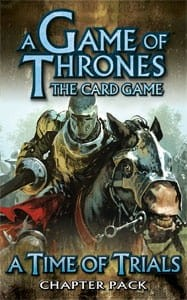 A Game of Thrones LCG: A Time of Trials